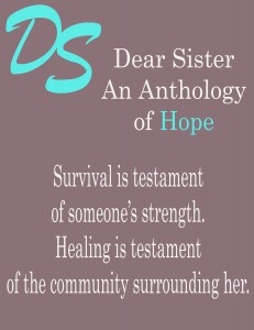 Call For Submissions: Dear Sister: Letters to Survivors of Sexual Violence